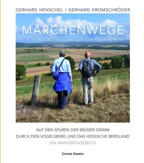 Märchenwege von Henschel,  Gerhard, Kromschröder,  Gerhard