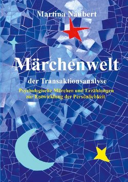 Märchenwelt der Transaktionsanalyse von Naubert,  Martina