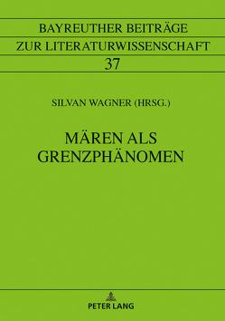 Mären als Grenzphänomen von Wagner,  Silvan