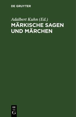 Märkische Sagen und Märchen von Kuhn,  Adalbert