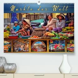 Märkte der Welt (Premium, hochwertiger DIN A2 Wandkalender 2020, Kunstdruck in Hochglanz) von Roder,  Peter