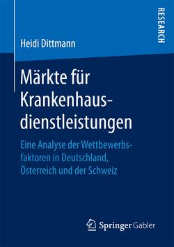 Märkte für Krankenhausdienstleistungen von Dittmann,  Heidi