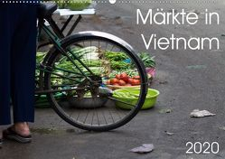 Märkte in Vietnam (Wandkalender 2020 DIN A2 quer) von Sandner,  Annette