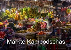 Märkte Kambodschas (Wandkalender 2018 DIN A2 quer) von Petra + Harald Neuner,  Fotografie