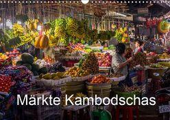 Märkte Kambodschas (Wandkalender 2019 DIN A3 quer) von Petra + Harald Neuner,  Fotografie