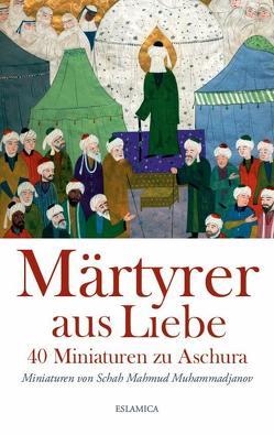 Märtyrer aus Liebe von Muhammadjanov,  Schah Mahmud