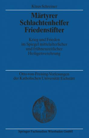 Märtyrer Schlachtenhelfer Friedenstifter von Schreiner,  Klaus