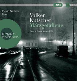 Hörbestseller MP3-Ausgabe / Märzgefallene von Kutscher,  Volker, Nathan,  David