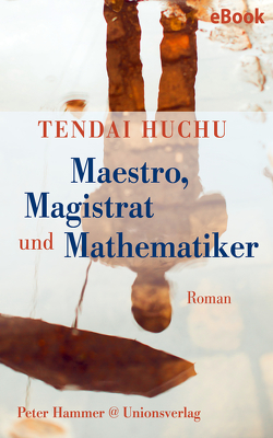 Maestro, Magistrat und Mathematiker von Himmelreich,  Jutta, Huchu,  Tendai