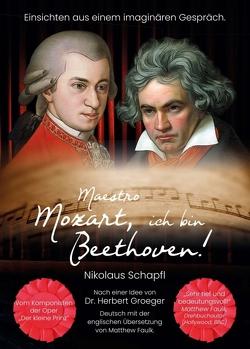 Maestro Mozart, ich bin Beethoven! von Schapfl,  Nikolaus