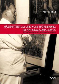 Mäzenatentum und Kunstförderung im Nationalsozialismus von Doll,  Nikola