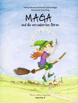 Maga und die verzauberten Ohren von Lautenschlager,  Patrick, Ribeaud,  Marina, Rörig,  Sonja