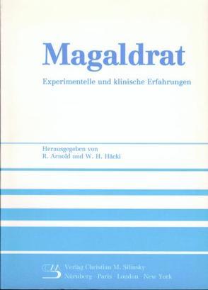 Magaldrat – Experimentelle und klinische Erfahrungen von Arnold,  Rudolf, Häcki,  Walter H