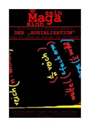 """MAGASINNSEIN / ZUR KRIMINALITÄT & MATERIELLEN WAHRHEIT DER """"SOZIALISATION"""" von BANDTWORCK,  DERRIK, Bool,  Zacharias Maria, OSSWALD,  GEORG, TODORSKI,  TALAMIN, Visser,  Lit"""