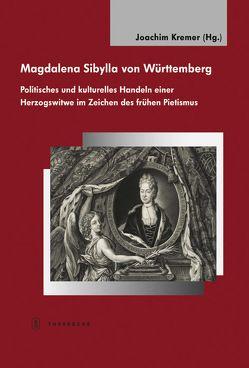 Magdalena Sibylla von Württemberg von Kremer,  Joachim, Lea,  Beck