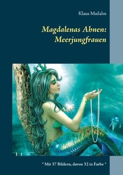 Magdalenas Ahnen: Meerjungfrauen von Mailahn,  Klaus
