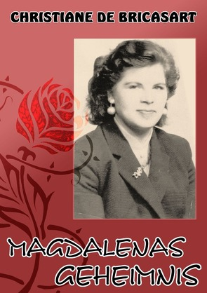 Magdalenas Geheimnis von Ciuca,  Christiane