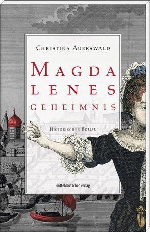 Magdalenes Geheimnis von Auerswald,  Christina