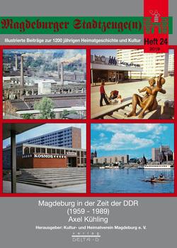 Magdeburg in der Zeit der DDR (1959 – 1989) von Kühling,  Axel