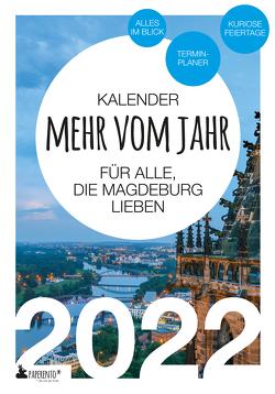 Magdeburg Kalender 2022: Mehr vom Jahr – für alle, die Magdeburg lieben von Marx,  Vitus