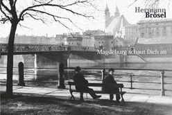 Magdeburg schaut Dich an von Ballerstedt,  Maren, Gellner,  Uwe J, Peters,  Eckhart W, Schüler,  Frithjof
