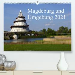 Magdeburg und Umgebung 2021 (Premium, hochwertiger DIN A2 Wandkalender 2021, Kunstdruck in Hochglanz) von Bussenius,  Beate