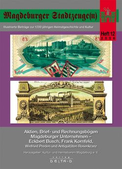 Magdeburger Stadtzeuge(n) / Aktien, Brief- und Rechnungsbögen Magdeburger Unternehmen von Busch,  Eckbert, Kornfeld,  Frank