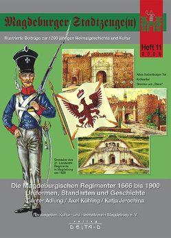 Magdeburger Stadtzeuge(n) / Die Magdeburgischen Regimenter 1666 bis 1900 – Uniformen, Standarten und Geschichte von Adlung,  Günter, Jerochina,  Katja, Kühling,  Axel