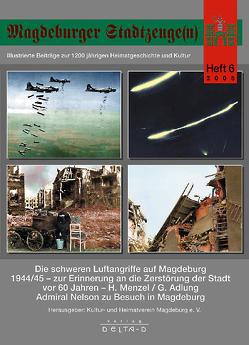 Magdeburger Stadtzeuge(n) / Die schweren Luftangriffe auf Magdeburg 1944/45 – zur Erinnerung an die Zerstörung der Stadt vor 60 Jahren von Adlung,  Günter, Menzel,  Helmut