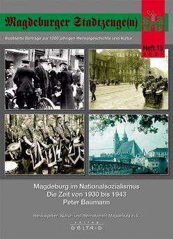 Magdeburger Stadtzeuge(n) / Magdeburg im Nationalsozialismus – Die Zeit von 1930 bis 1945 von Baumann,  Peter
