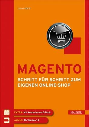 Magento – Schritt für Schritt zum eigenen Online-Shop von Koch,  Daniel