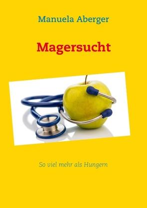 Magersucht von Aberger,  Manuela