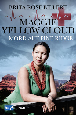 Maggie Yellow Cloud von Rose Billert,  Brita