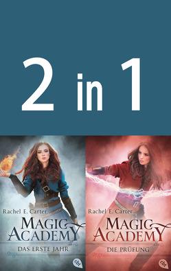 Magic Academy 1+2: – Das erste Jahr / Die Prüfung (2in1-Bundle) von Carter,  Rachel E., Keil,  Britta