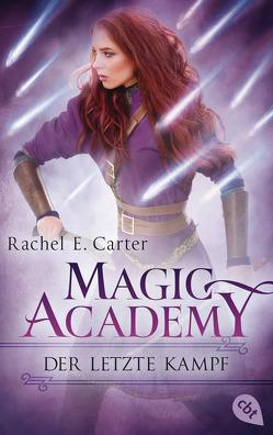 Magic Academy – Der letzte Kampf von Carter,  Rachel E., Müller-Hierteis,  Eva