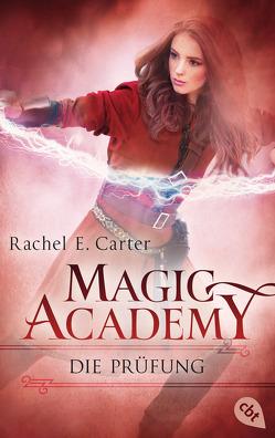 Magic Academy – Die Prüfung von Carter,  Rachel E., Keil,  Britta