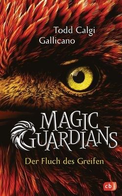 Magic Guardians – Der Fluch des Greifen von Calgi Gallicano,  Todd, Höfker,  Ursula