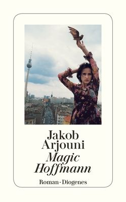 Magic Hoffmann von Arjouni,  Jakob