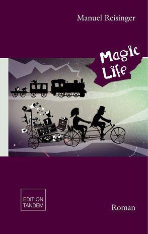 Magic Life von Reisinger,  Manuel