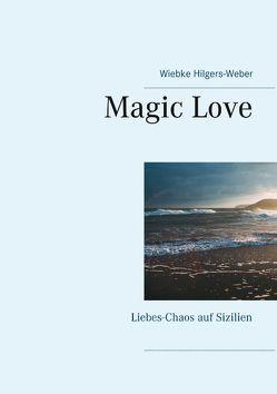 Magic Love von Hilgers-Weber,  Wiebke