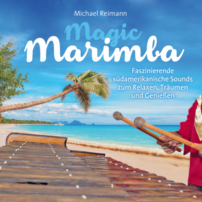 Magic Marimba von Reimann,  Michael