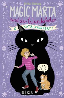 Magic Marta und der Wunderkater – Katzenkonzert von Metzen,  Isabelle, Sabbag,  Britta