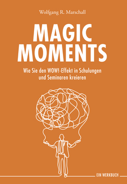 Magic Moments von Marschall,  Wolfgang R.