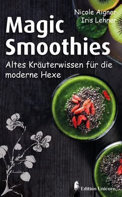 Magic Smoothies von Aigner,  Nicole, Lehner,  Iris