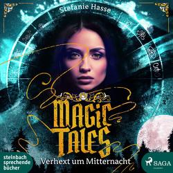 Magic Tales – Verhext um Mitternacht von Bechert,  Fanny, Hasse,  Stefanie