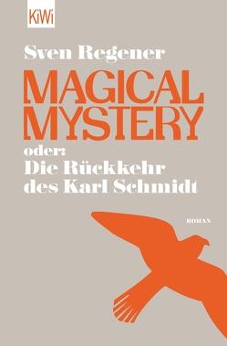 Magical Mystery oder: Die Rückkehr des Karl Schmidt von Regener,  Sven