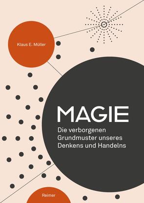 Magie von Müller,  Klaus E.