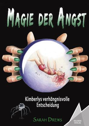 Magie der Angst von Drews,  Sarah, Gölß,  Michael Remus