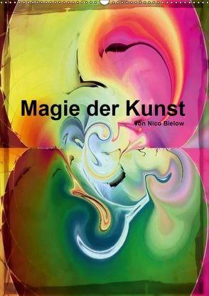 Magie der Kunst von Nico Bielow (Wandkalender 2018 DIN A2 hoch) von Bielow,  Nico