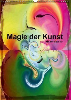 Magie der Kunst von Nico Bielow (Wandkalender 2019 DIN A3 hoch) von Bielow,  Nico